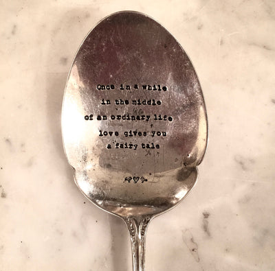 """Once in a while, in the middle of an ordinary life, love gives you a fairy tale"" Vintage Serving Spoon -  Hand Stamped Spoons - La De Da Living - Putti Fine Furnishings Toronto Canada - 2"