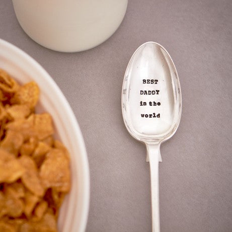 """Best Daddy in the world"" Vintage Dessert/Cereal Spoon-Hand Stamped Vintage Cutlery-LDD-La De Da Living-Putti Fine Furnishings"