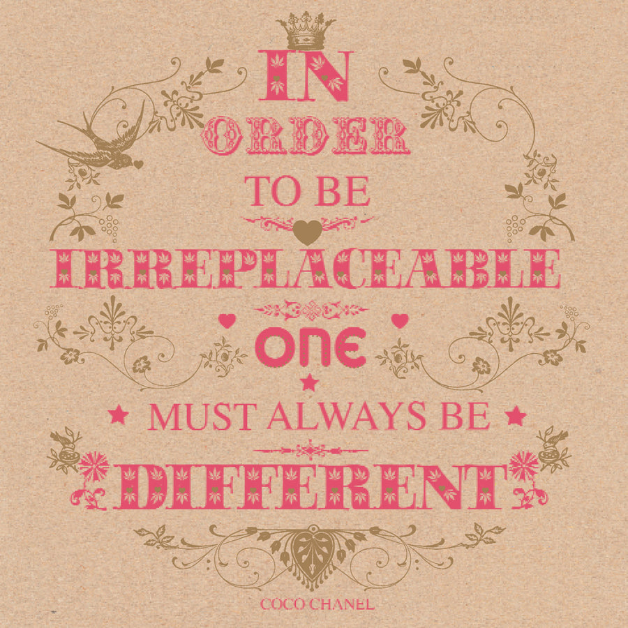 """In order to be irreplaceable..one must always be different"" Greeting Card"