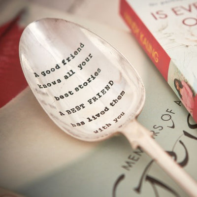 """A good friend knows all your best stories..."" Vintage Serving Spoon -  Hand Stamped Spoons - La De Da Living - Putti Fine Furnishings Toronto Canada - 1"