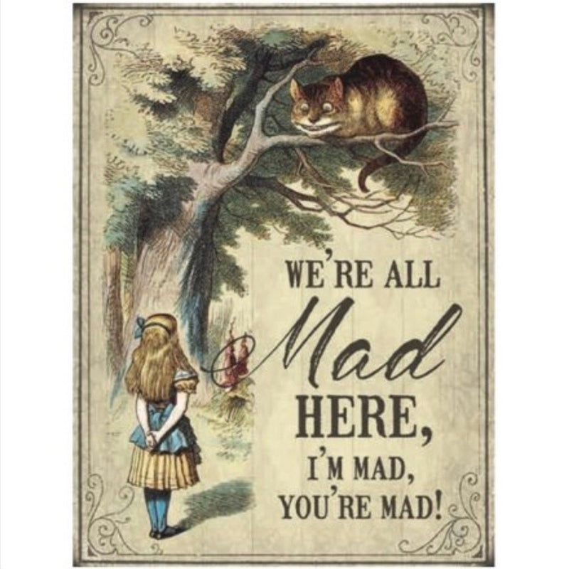 "Mini Metal ""We're all Mad Here"" Alice Sign 