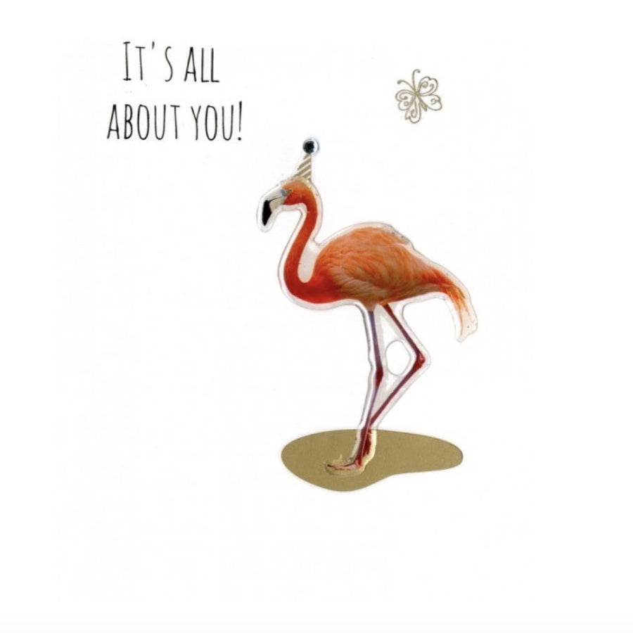 """It's all about you"" Flamingo  Greeting Card"