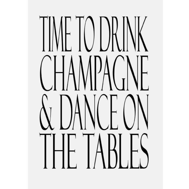 """Time to drink champagne and dance on the tables"" Greeting Card, JE-Jannex Enterprises, Putti Fine Furnishings"