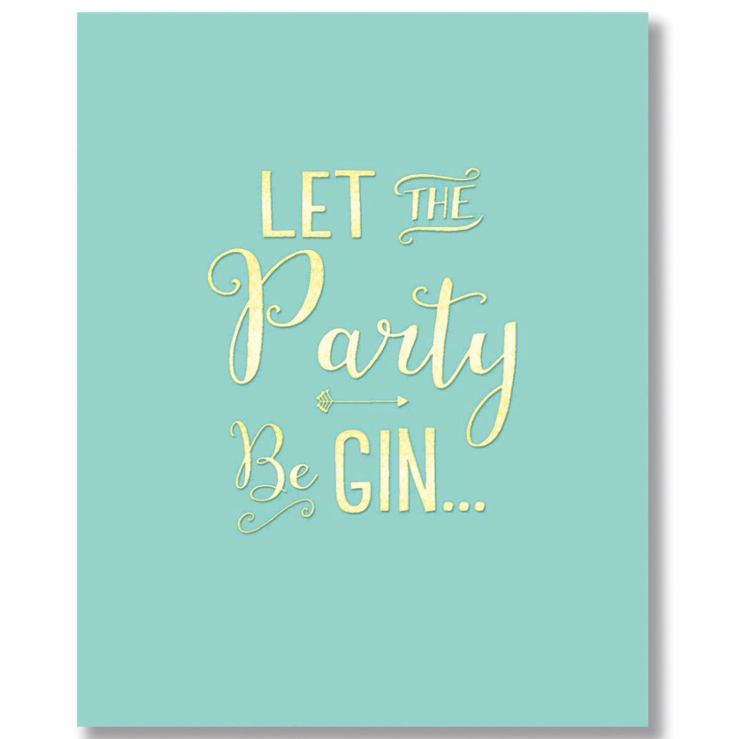 """Let the Party be Gin..."" Greeting Card"