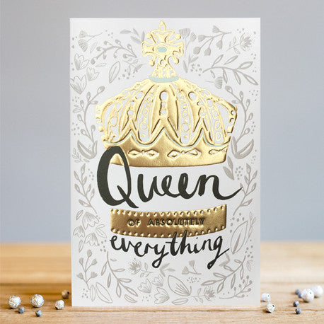 """Queen Of Absolutely Everything"" Greeting Card, EG-Estelle Gifts, Putti Fine Furnishings"