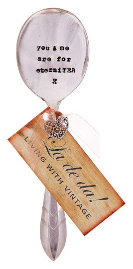 """you & me are for eterniTEA "" Vintage Tea Spoon-Hand Stamped Vintage Cutlery-LDD-La De Da Living-""you & me are for eterniTEA "" Vintage Tea Spoon-Putti Fine Furnishings"