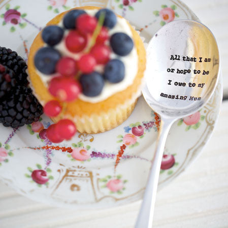 """All that I am or hope to be I owe to my amazing mum"" Vintage Dessert/Cereal Spoon"