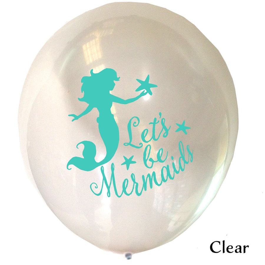 """Let's be Mermaids"" Balloon - Aqua on Clear"