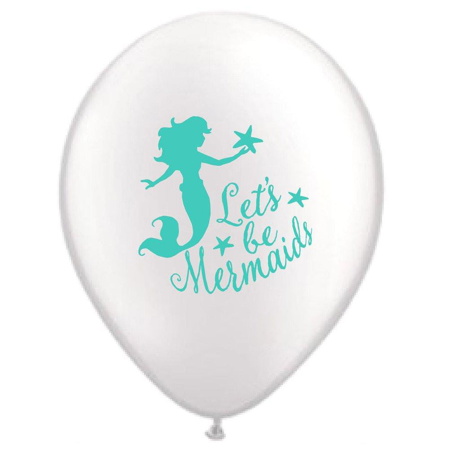"""Let's be Mermaids"" Balloon -Aqua on White"