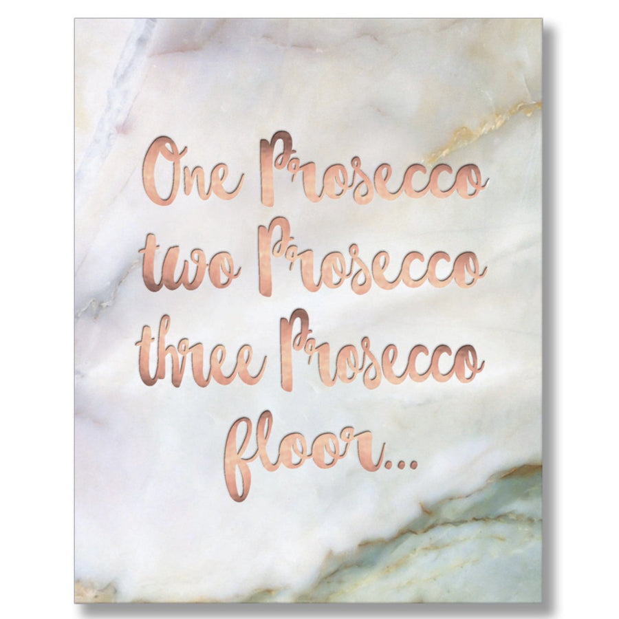 """One Prosecco, Two Processo, Thee Prosecco Floor "" Greeting Card"