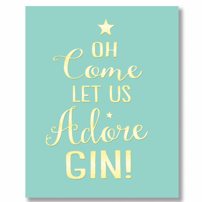 """Oh Come Let Us Adore Gin"" Greeting Card"