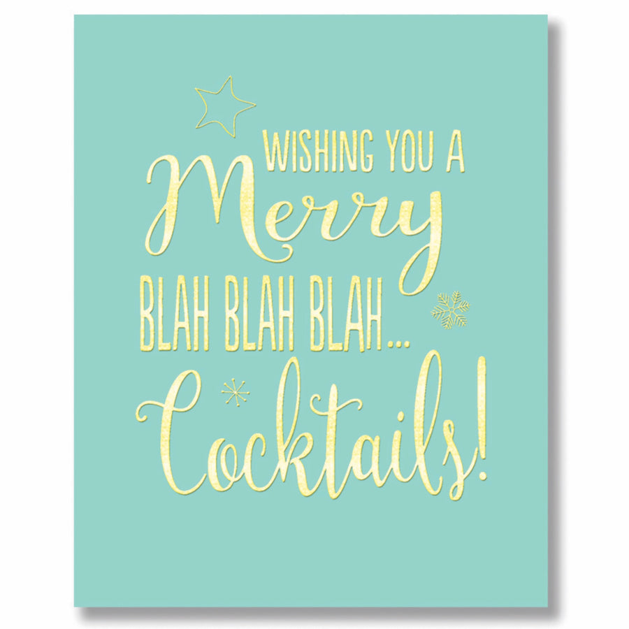 """Wishing you a Merry Christmas ...blah blah blah Cocktails"" Greeting Card"