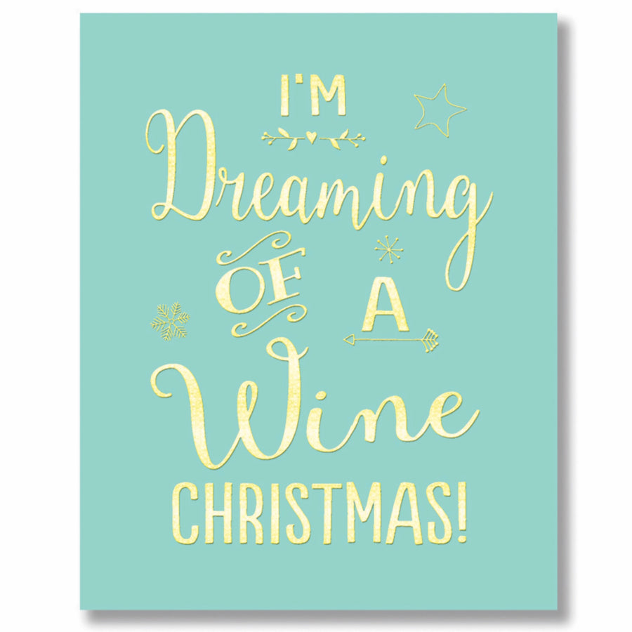 """I'm Dreaming of a Wine Christmas"" Greeting Card"