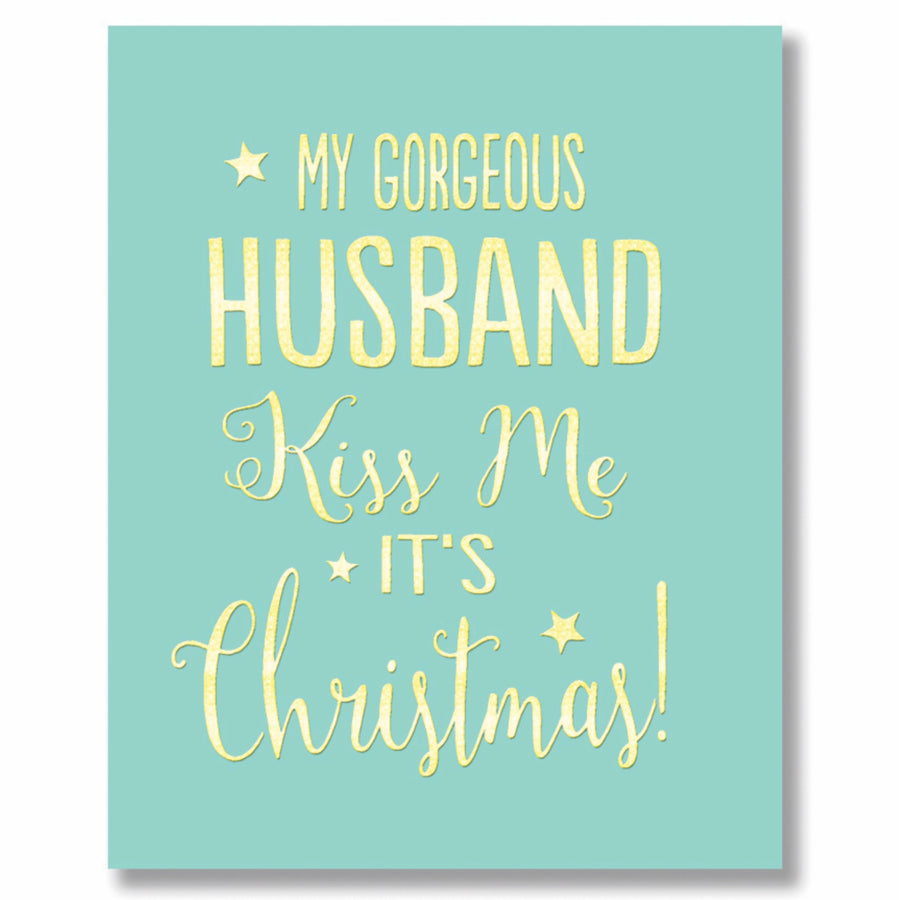"""My gorgeous husband ...kiss me it's Christmas"" Greeting Card"