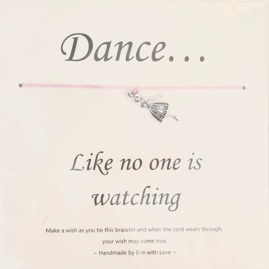 """Dance like no one is watching"" Wish String"