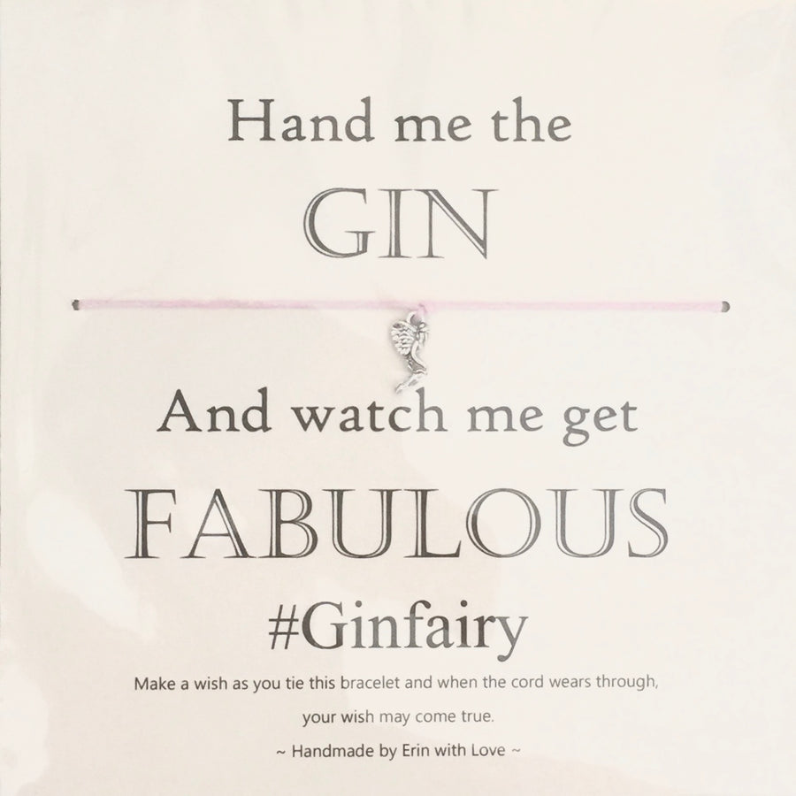"""Hand me the Gin ...and watch me get fabulous"" Wish String"