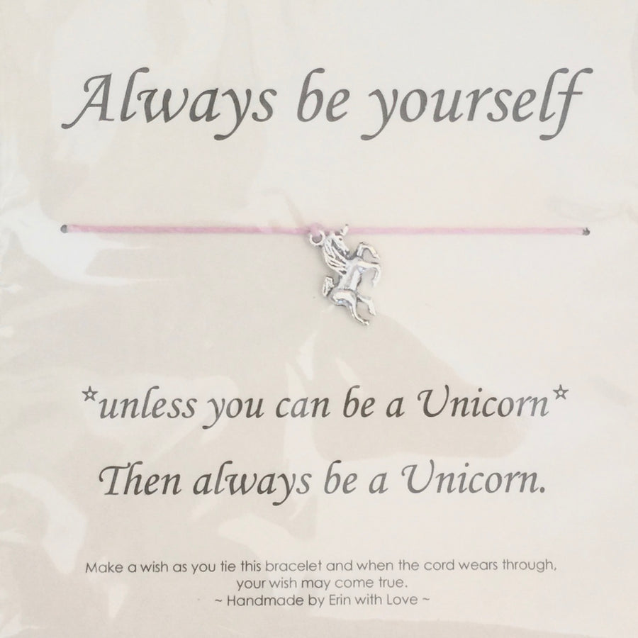"""Always be yourself ...unless you can be a Unicorn..."" Wish String"
