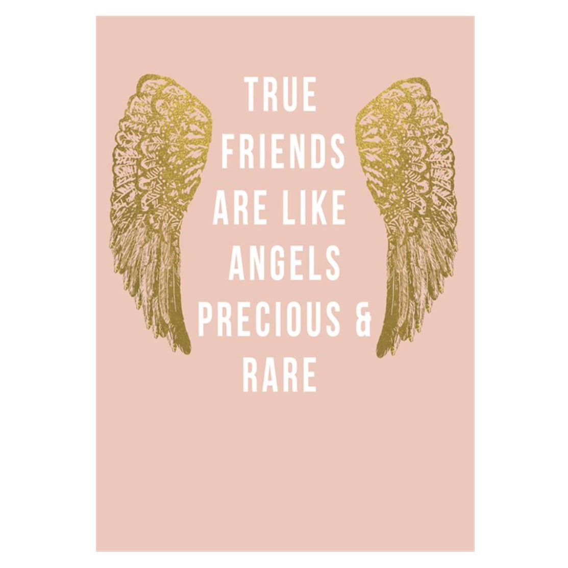 """True friends are like angels precious and rare"" Greeting Card"