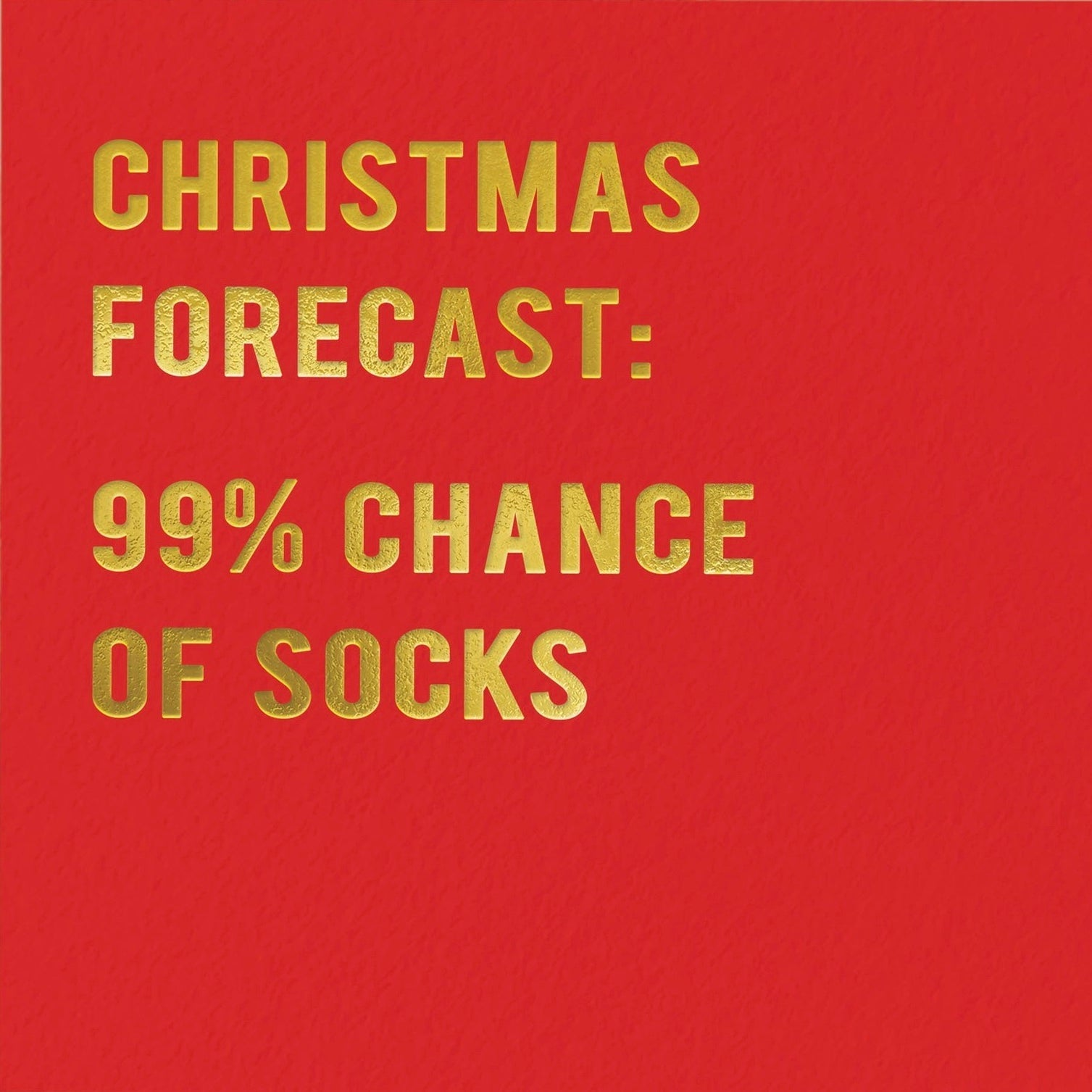 """Christmas Forecast: 99% Chance of Socks"" Greeting Card 