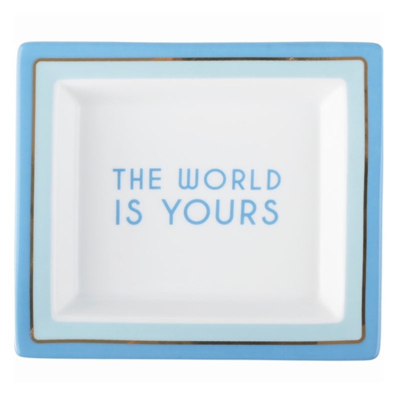 """The world is yours""  Porcelain Tray, TC-Two's Company, Putti Fine Furnishings"