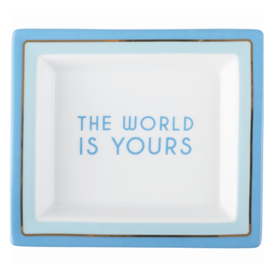 """The world is yours""  Porcelain Tray"