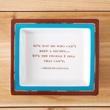 """It's not me who can't keep a secret ...Abraham Lincon  Porcelain Tray"