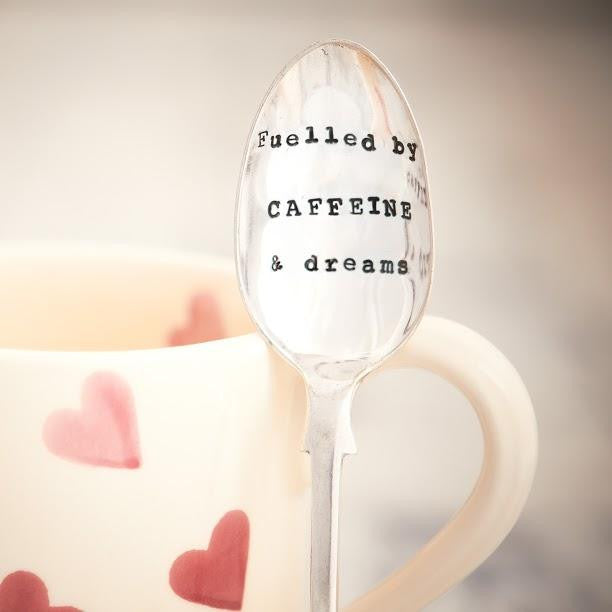 """Fuelled by Caffeine & Dreams"" Vintage Tea Spoon"
