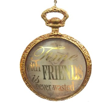 """Time with Friends is Never Wasted"" Pocket Watch Ornament, KA-Kurt Adler - Candym, Putti Fine Furnishings"