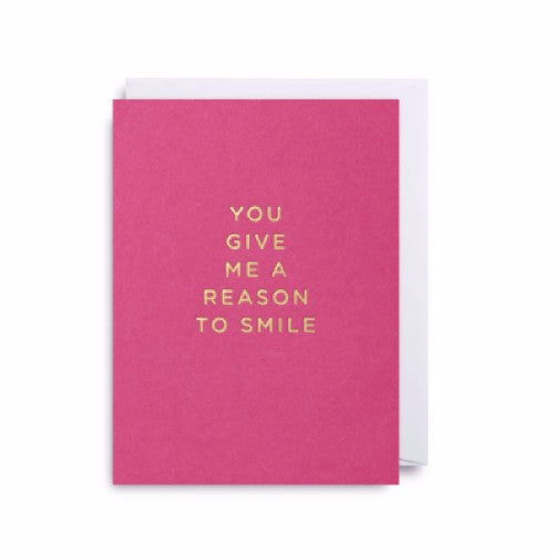 You Give Me A Reason To Smile ... Mini Card