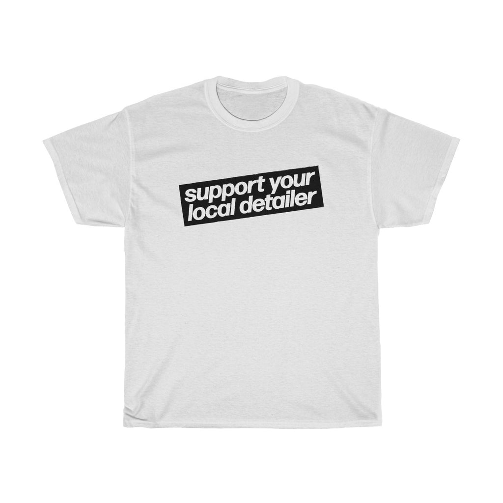 Support Your Local Detailer Tee