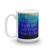 Trust Yourself Sea Mug