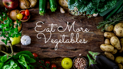Eat More Vegetables | The Vegan Town