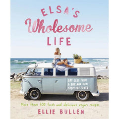 Elsa's Wholesome Life By Ellie Bullen a book about living a vegan lifestyle, vegan recipes and vegan wholefoods | The Vegan Town
