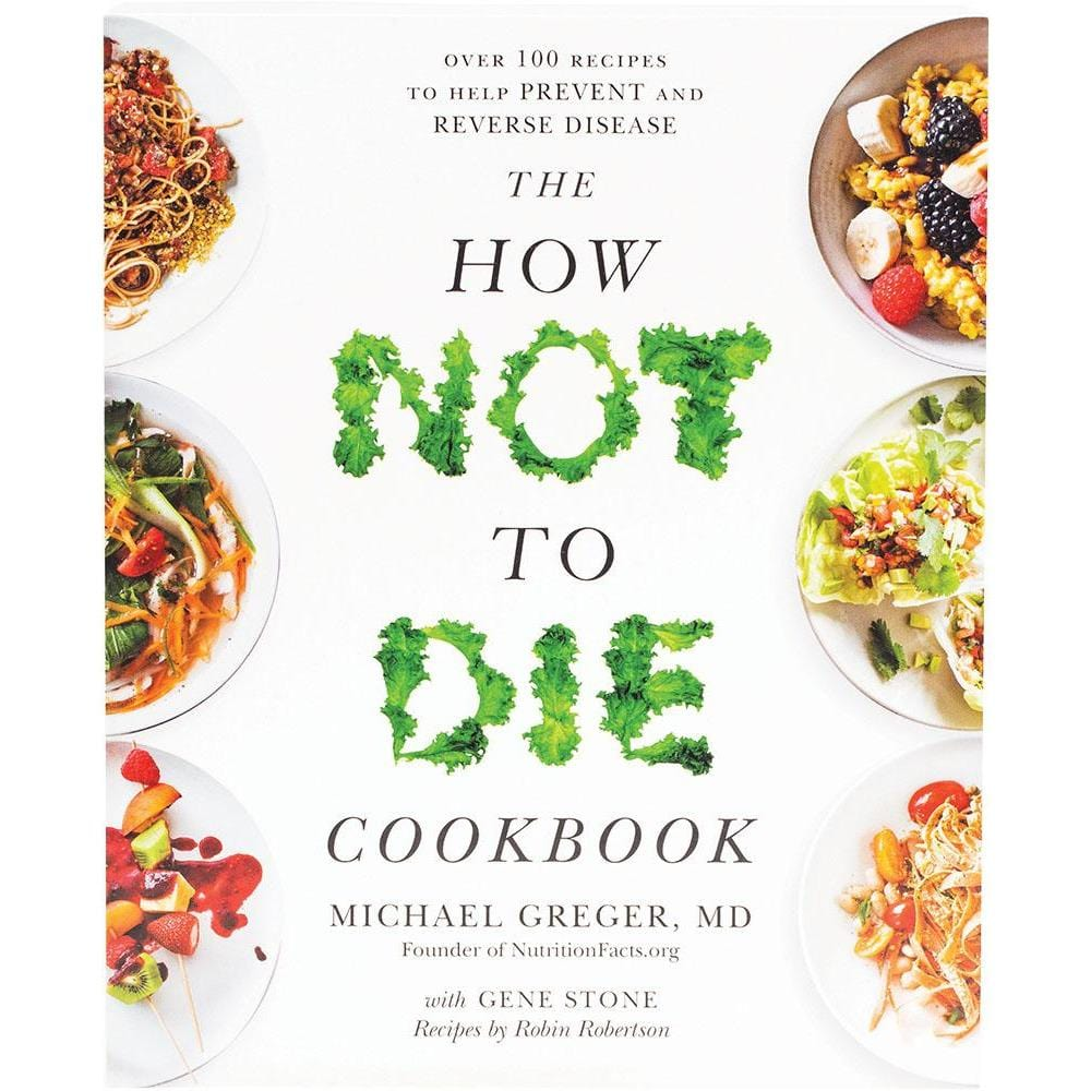 Image of The How Not To Die Cookbook By M.Greger, G.Stone, R Robertson