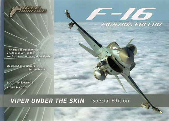 F-16 FIGHTING FALCON VIPER UNDER THE SKIN (Eagle Aviation)