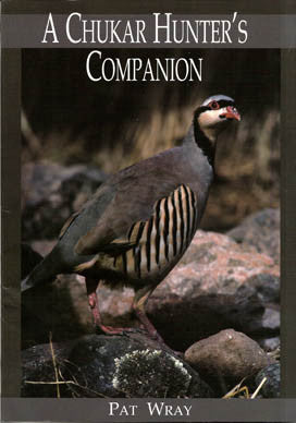 A Chukar Hunter's Companion by Pat Wray