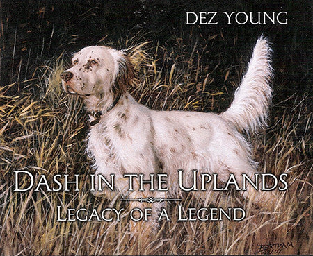 Dash in the Uplands: Legacy of  A Legend Audio Book by Dez Young