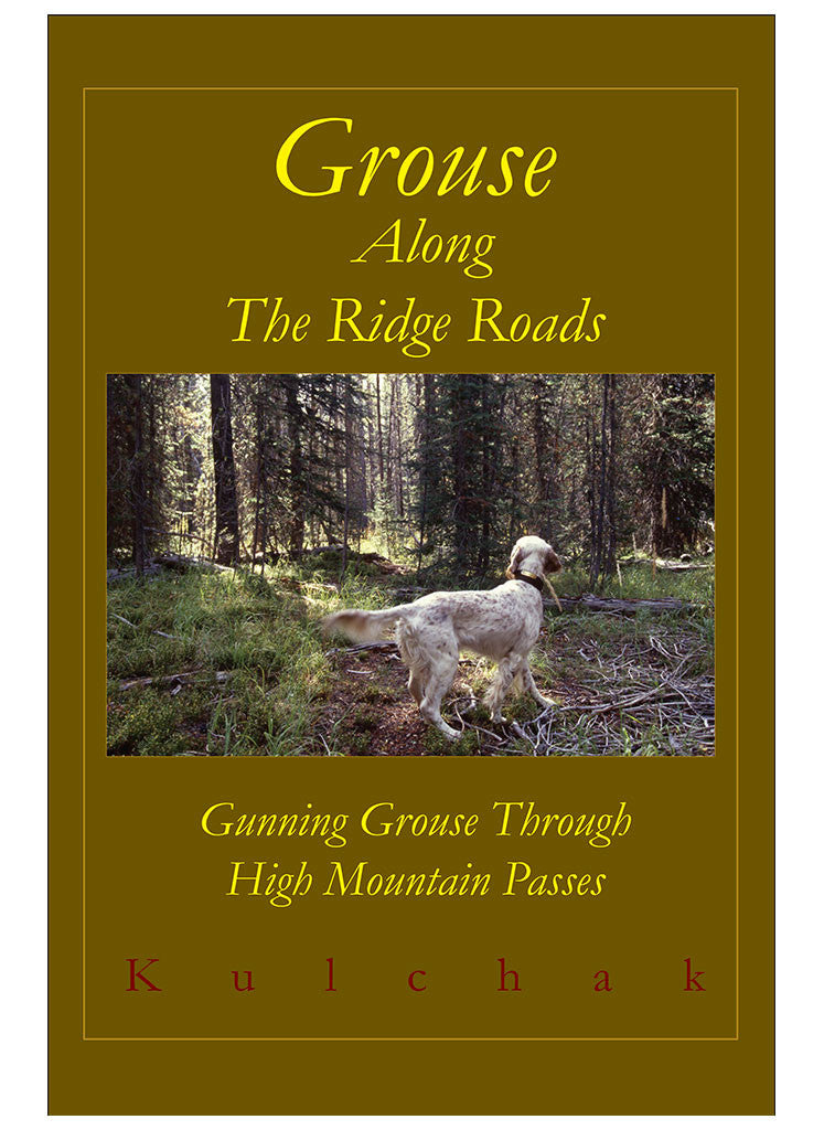 Grouse Along the Ridge Roads by Craig Kulchak