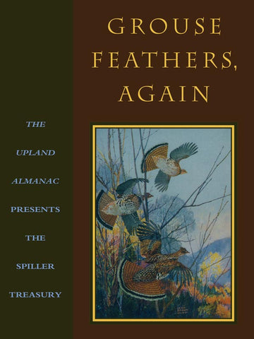 Grouse Feathers, Again by Burton L. Spiller
