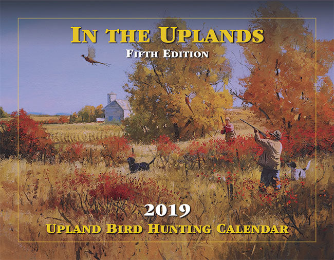 """In the Uplands"" 2019 Upland Bird Hunting Calendar"