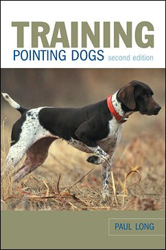 Training Pointing Dogs by Paul Long