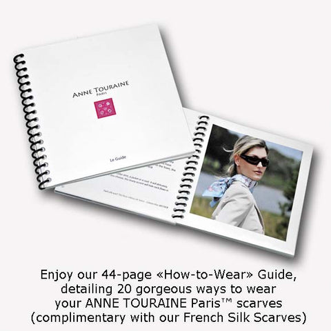 How to tie and how to wear scarves: an essential and helpful guide with twenty fun and easy ways to style your ANNE TOURAINE Paris™ silk twill scarves (212)