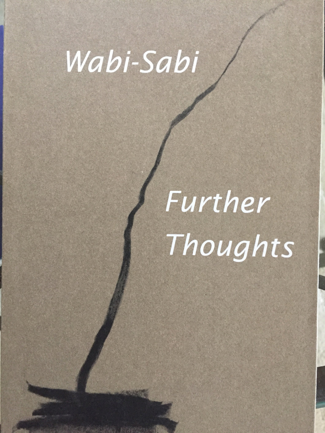 Wabi Sabi Further Thoughts