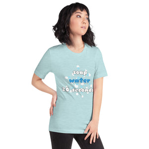 Soap, Water, and 30 Seconds Short-Sleeve Unisex T-Shirt by Sovereign