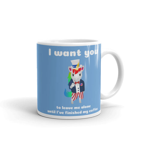 """I Want You"" to Leave me Alone Unicorn Coffee Mug by Sovereign"