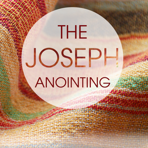 The Joseph Anointing