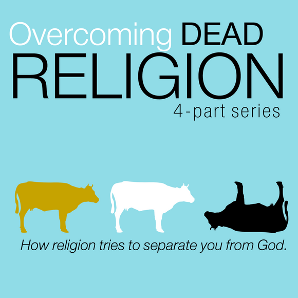 Overcoming Dead Religion