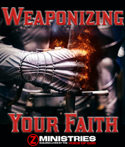 Weaponizing Your Faith