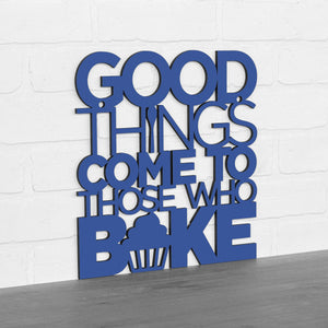 Good Things Come to Those Who Bake