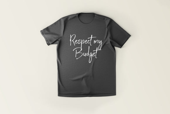 Respect My Budget Tee